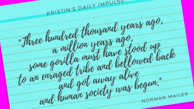 Kristin's daily impulse #58