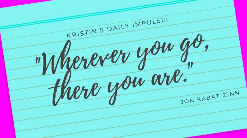 Kristin's daily impulse #68