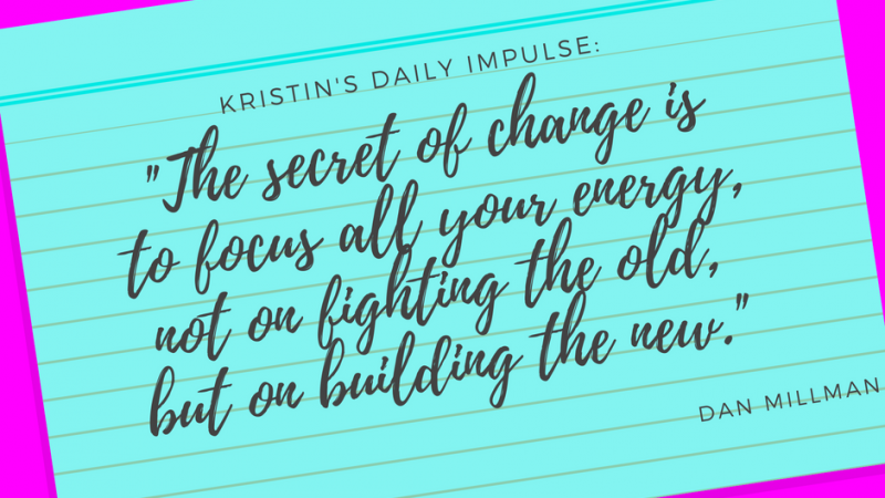 Kristin's daily impulse #75