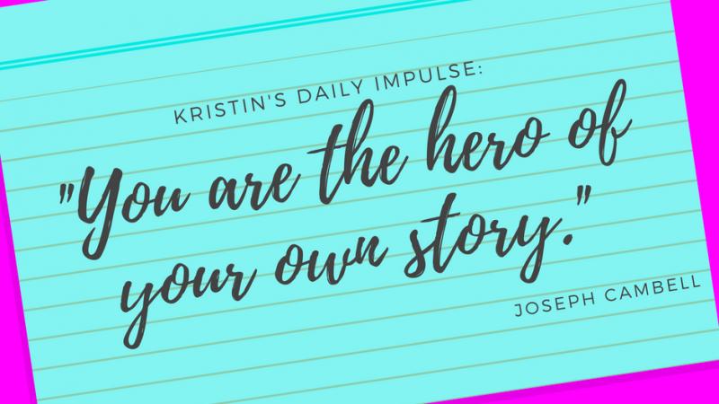 Kristin's daily impulse #82