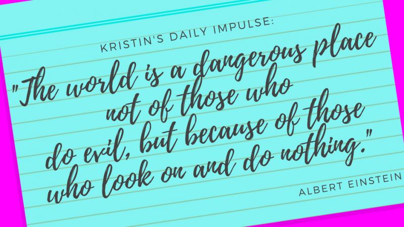 Kristin's daily impulse #85