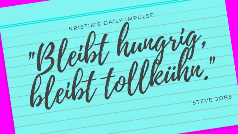 Kristin's daily impulse #127